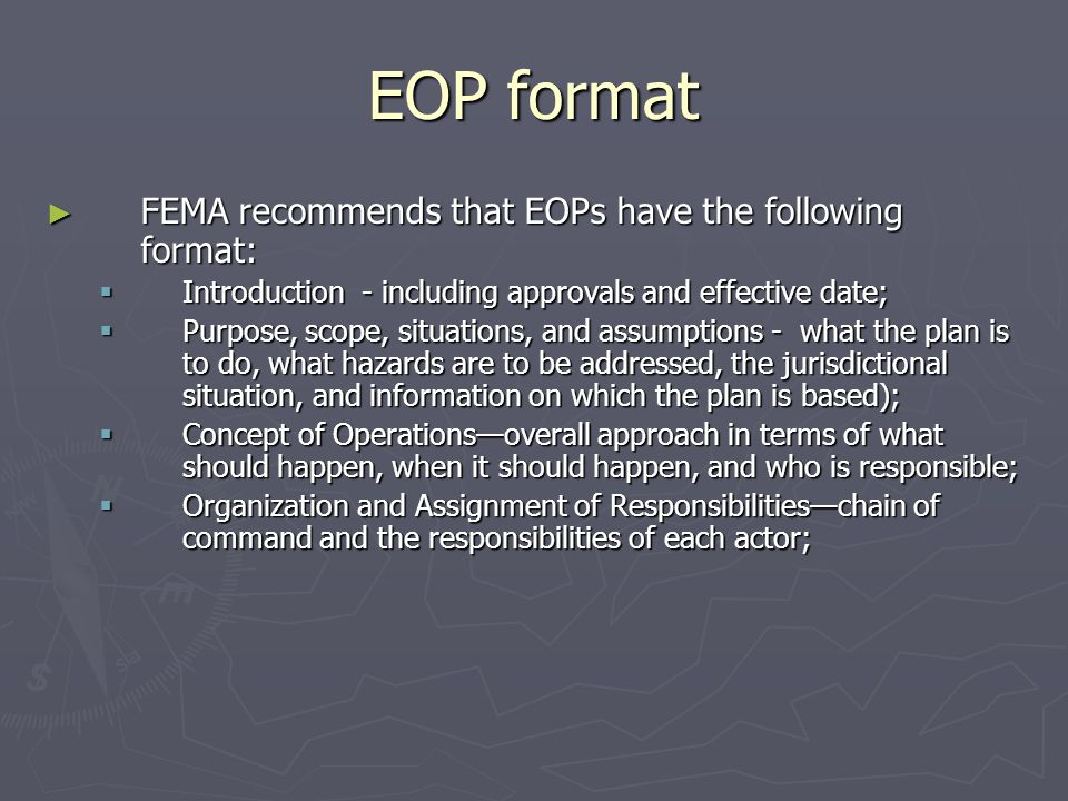EOP format FEMA recommends that EOPs have the following format: