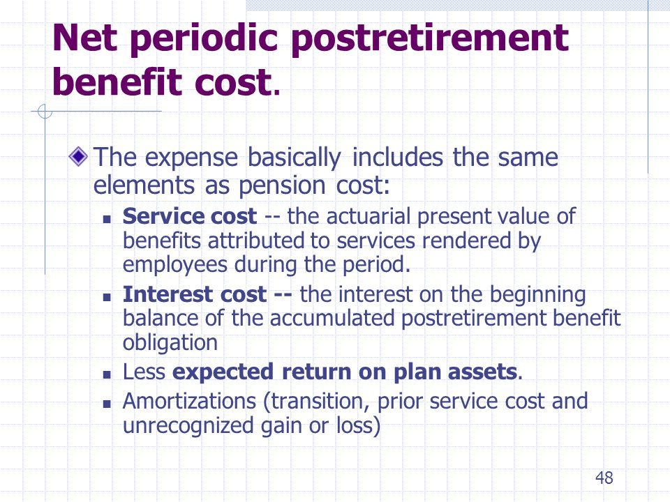 Net periodic postretirement benefit cost.