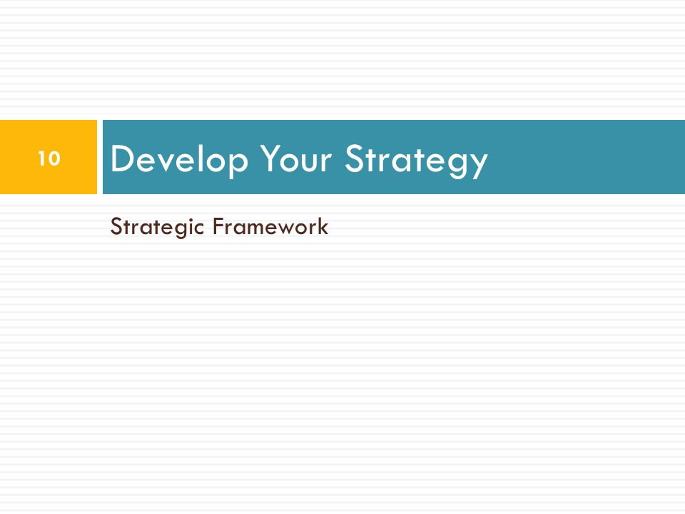 Develop Your Strategy Strategic Framework