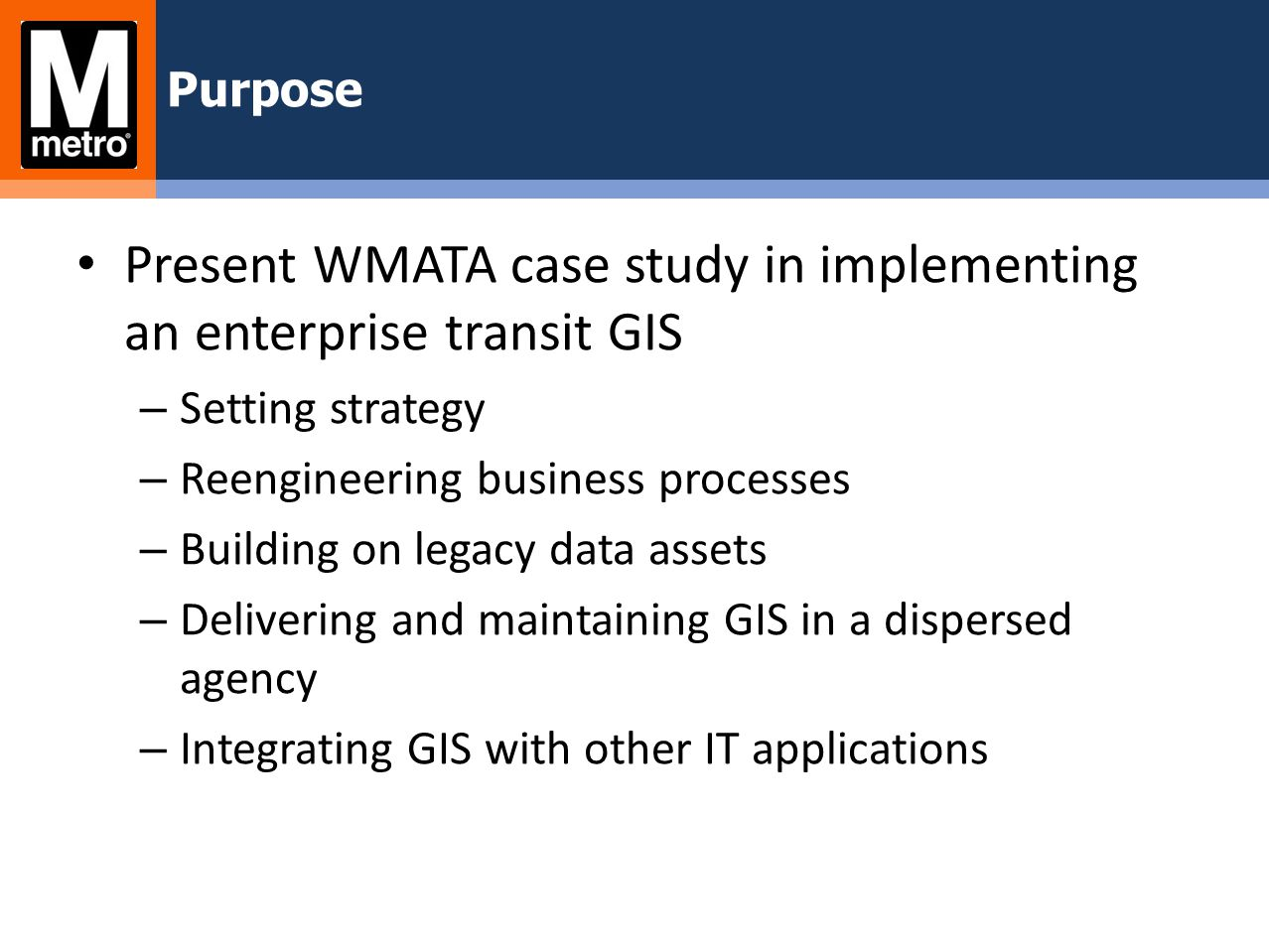 Present WMATA case study in implementing an enterprise transit GIS