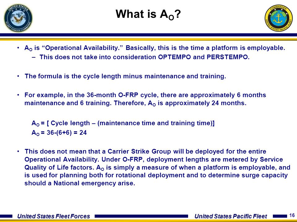 What is AO AO is Operational Availability. Basically, this is the time a platform is employable.