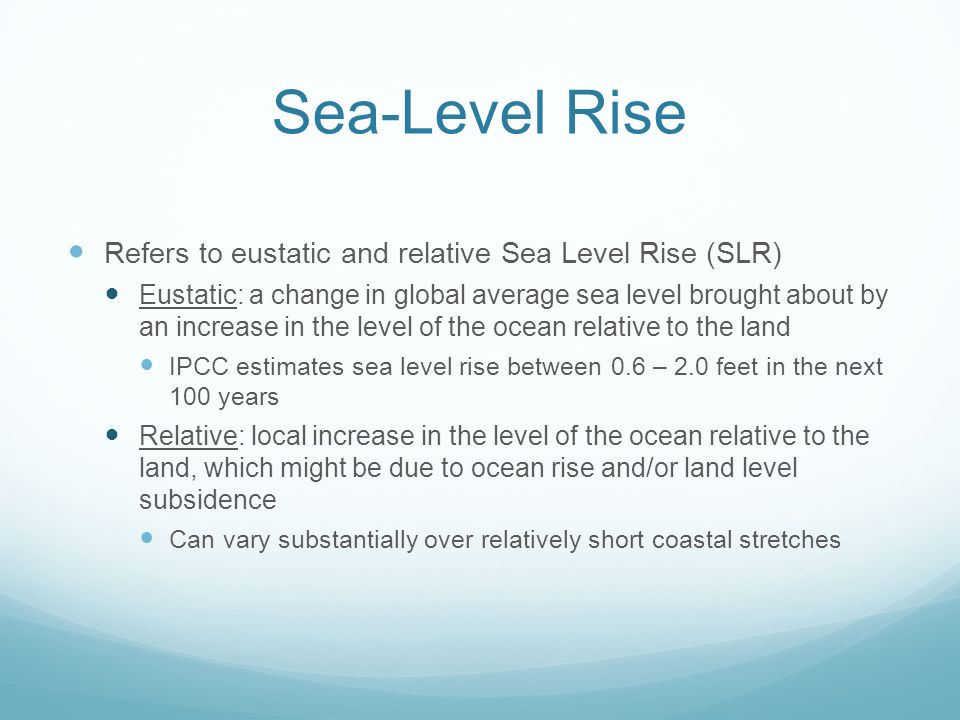 Sea-Level Rise Refers to eustatic and relative Sea Level Rise (SLR)