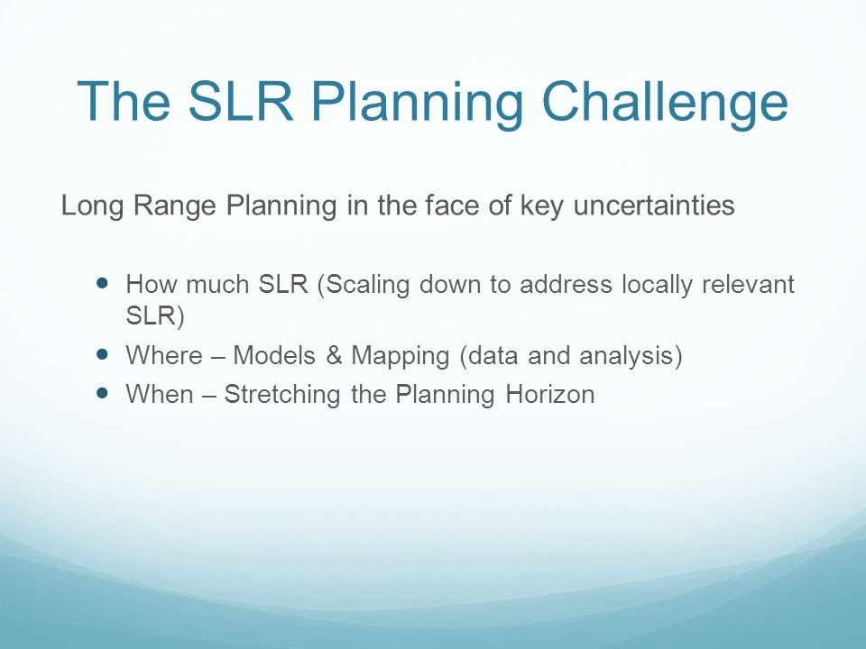 The SLR Planning Challenge