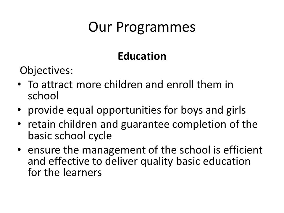 Our Programmes Education Objectives:
