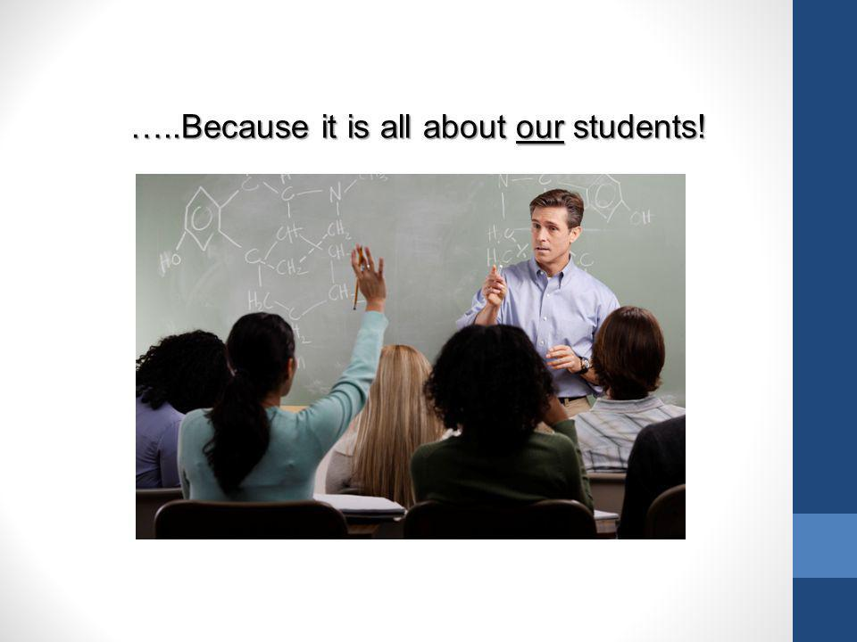 …..Because it is all about our students!