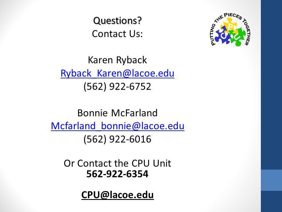 Questions Contact Us: Karen Ryback. Ryback_Karen@lacoe.edu. (562) 922-6752. Bonnie McFarland. Mcfarland_bonnie@lacoe.edu.