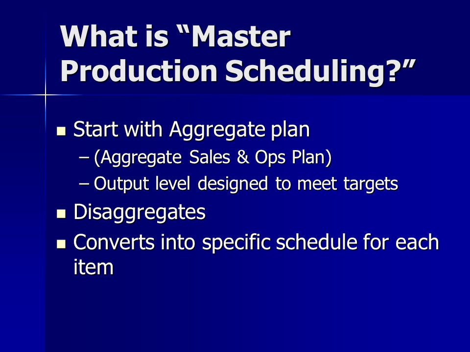 What is Master Production Scheduling