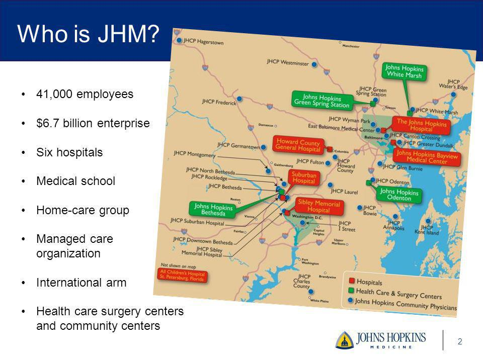 Who is JHM 41,000 employees $6.7 billion enterprise Six hospitals