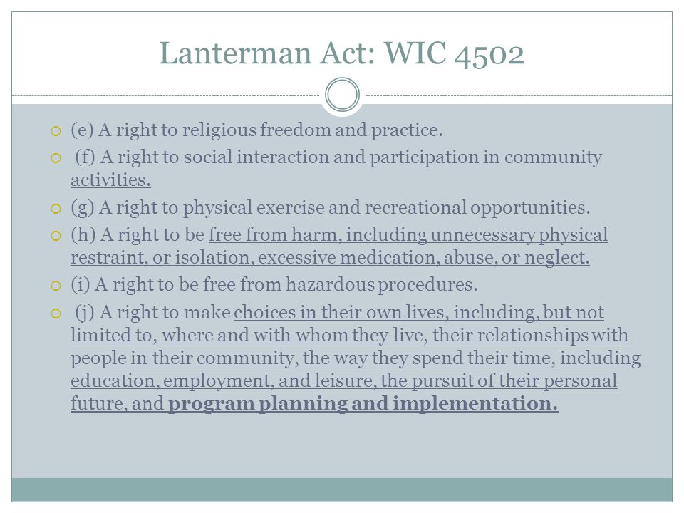 Lanterman Act: WIC 4502 (e) A right to religious freedom and practice.