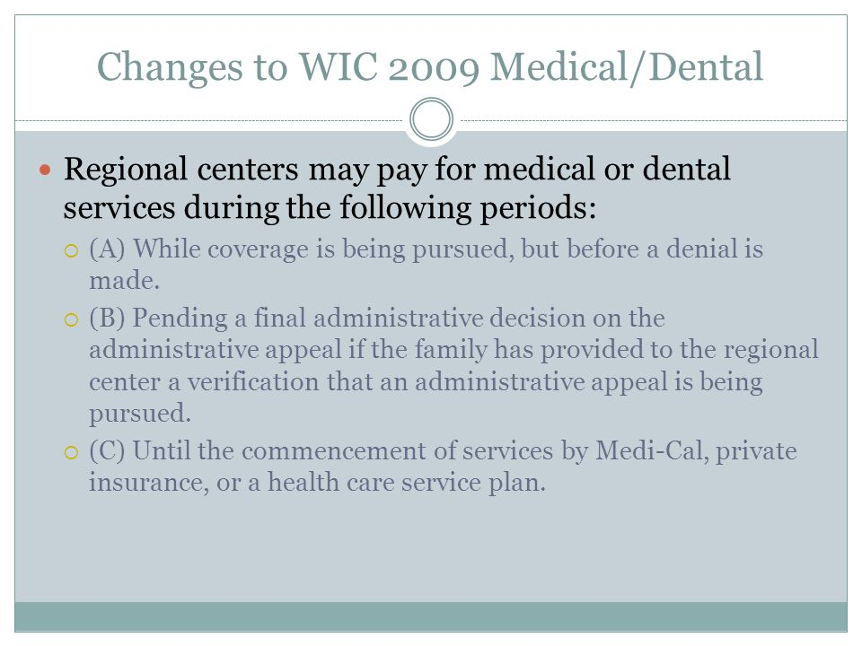 Changes to WIC 2009 Medical/Dental