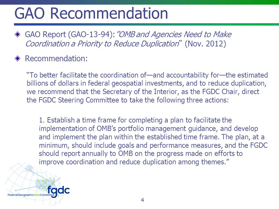 GAO Recommendation GAO Report (GAO-13-94): OMB and Agencies Need to Make Coordination a Priority to Reduce Duplication (Nov. 2012)