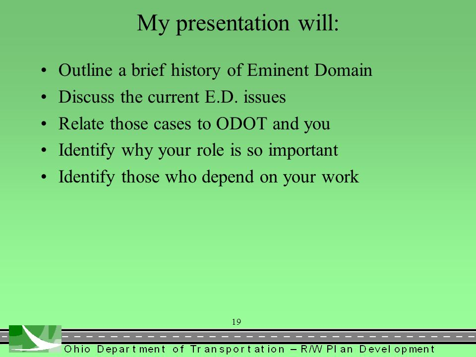 My presentation will: Outline a brief history of Eminent Domain
