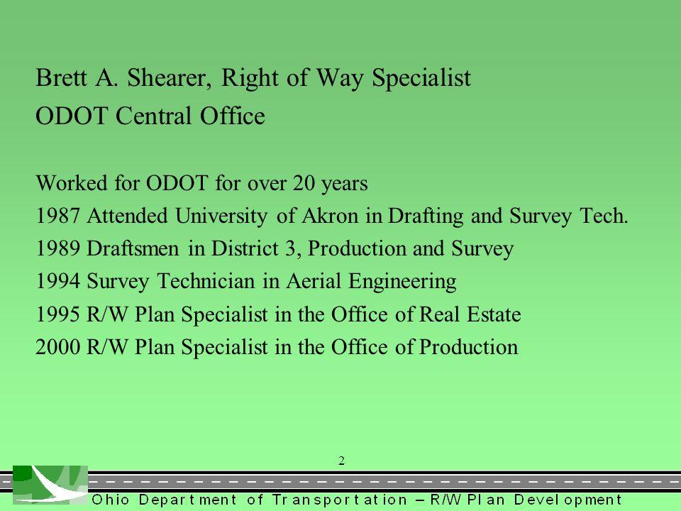 Brett A. Shearer, Right of Way Specialist ODOT Central Office