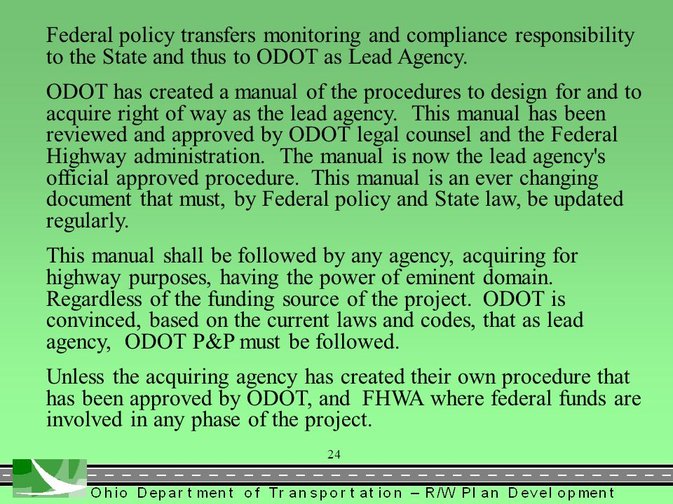 Federal policy transfers monitoring and compliance responsibility to the State and thus to ODOT as Lead Agency.