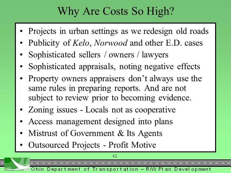 Why Are Costs So High Projects in urban settings as we redesign old roads. Publicity of Kelo, Norwood and other E.D. cases.