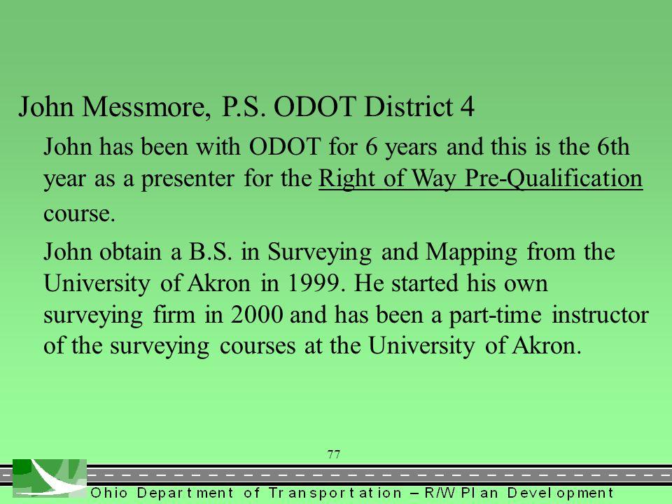 John Messmore, P.S. ODOT District 4