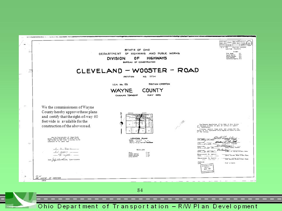We the commissioners of Wayne County hereby approve these plans and certify that the right-of-way 60 feet wide is available for the construction of the above road.