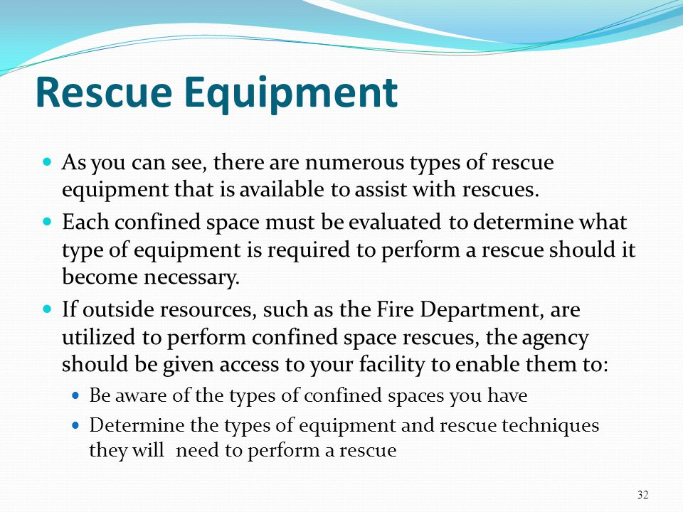 Rescue Equipment As you can see, there are numerous types of rescue equipment that is available to assist with rescues.