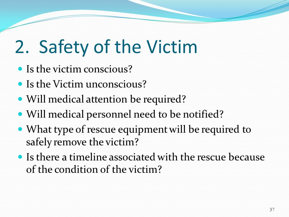 2. Safety of the Victim Is the victim conscious