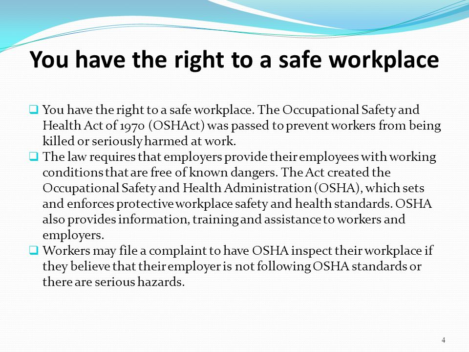 You have the right to a safe workplace