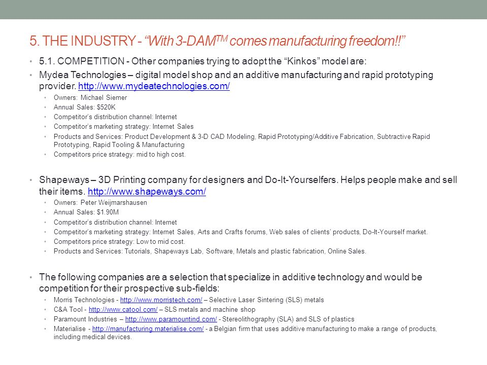 5. THE INDUSTRY - With 3-DAMTM comes manufacturing freedom!!