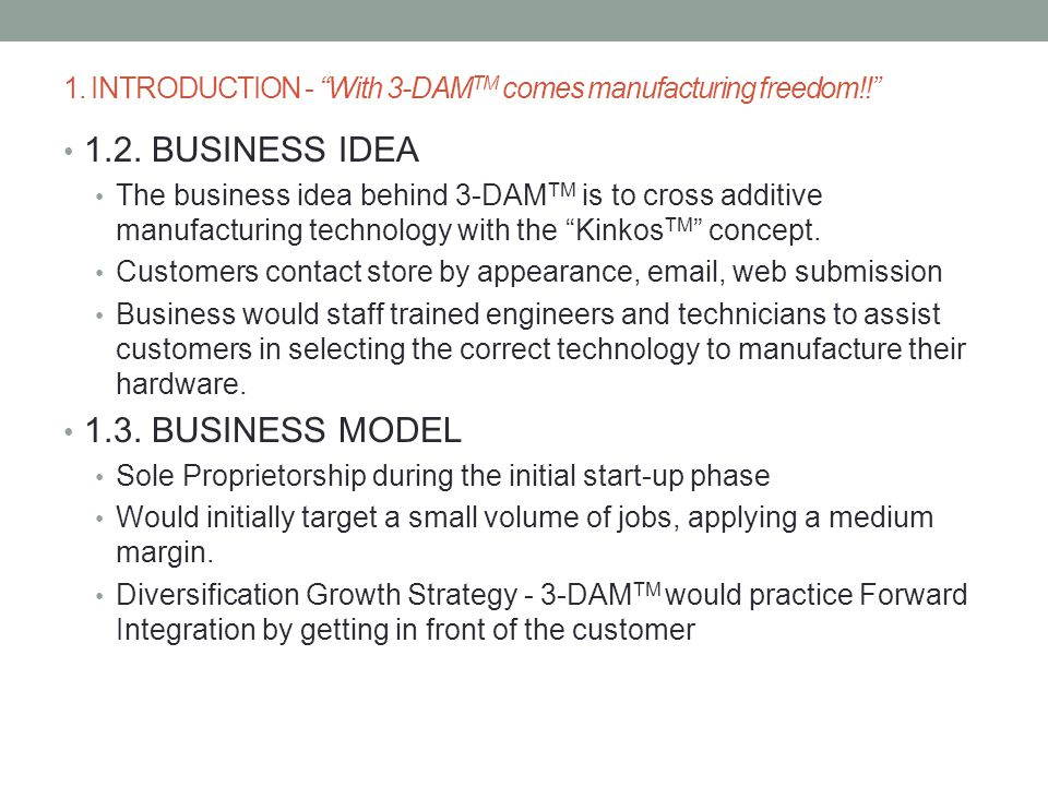 1. INTRODUCTION - With 3-DAMTM comes manufacturing freedom!!