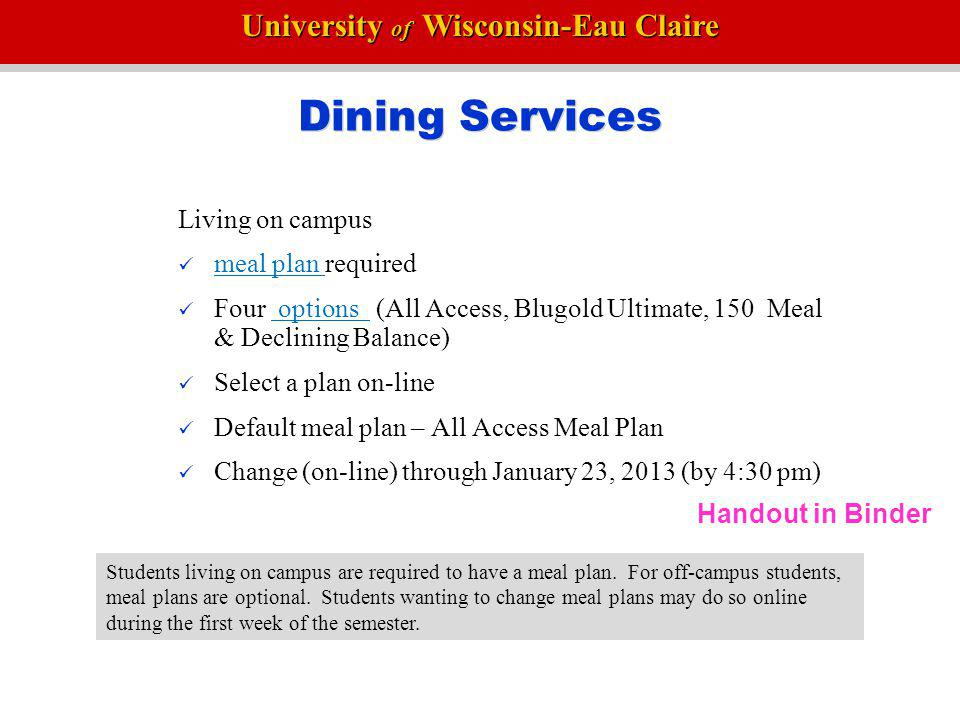 Dining Services Living on campus meal plan required