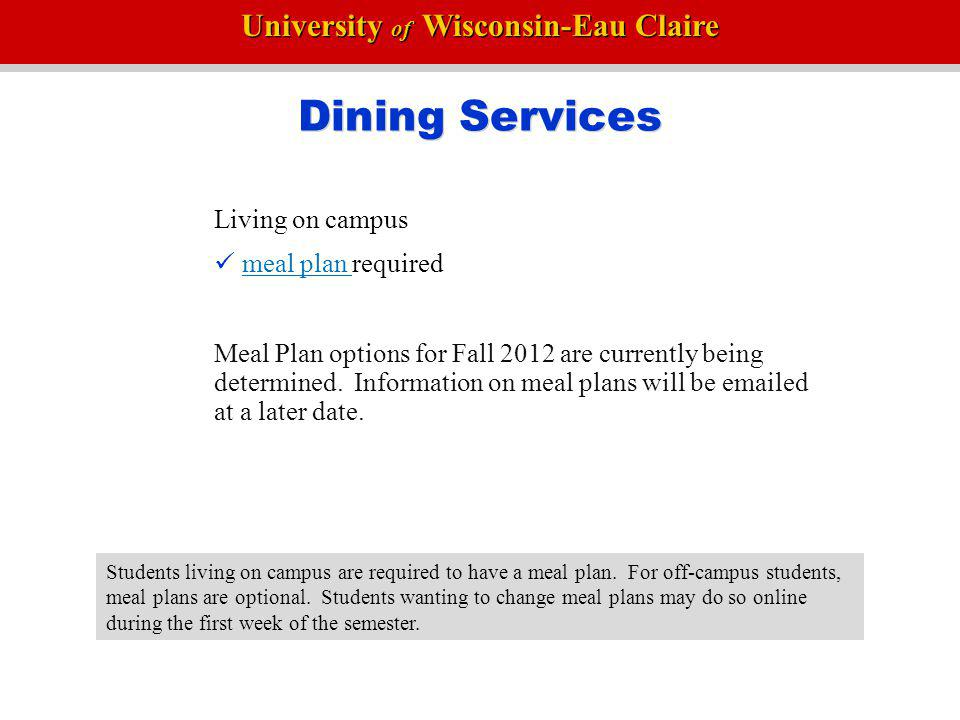 Dining Services Living on campus  meal plan required