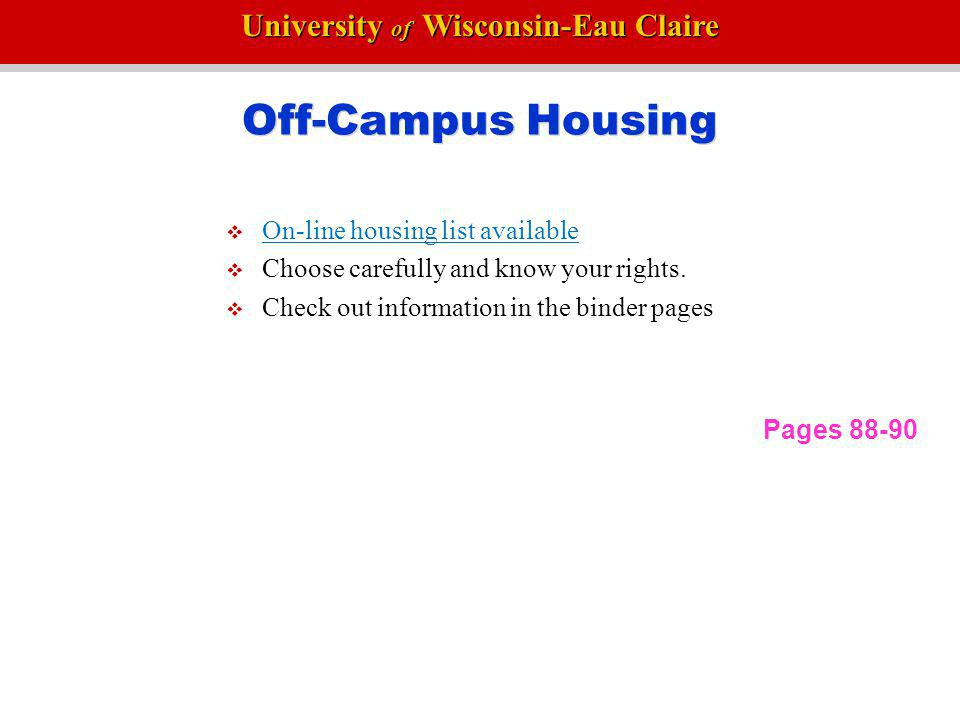 Off-Campus Housing On-line housing list available