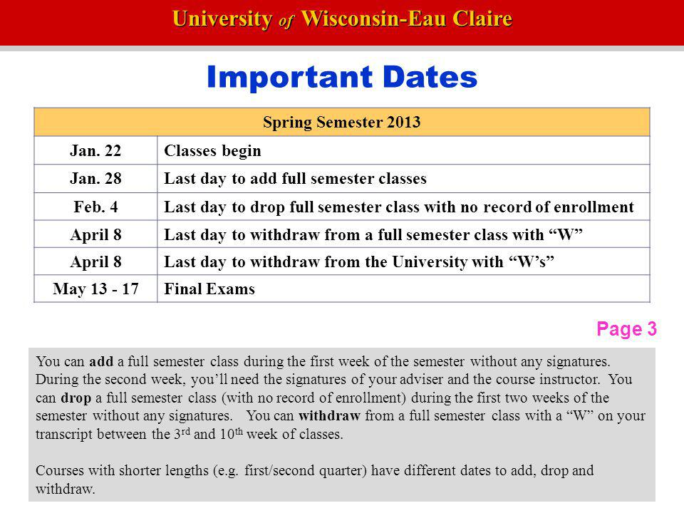 Important Dates Page 3 Spring Semester 2013 Jan. 22 Classes begin