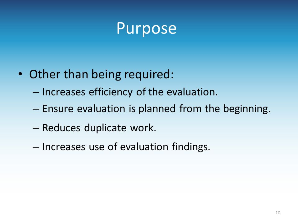 Purpose Other than being required: