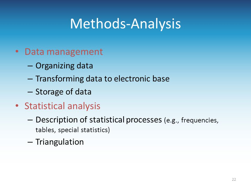 Methods-Analysis Data management Statistical analysis Organizing data