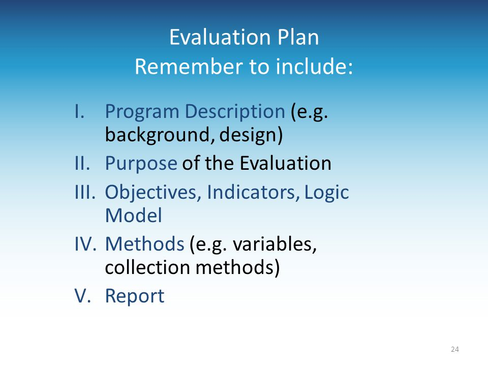 Evaluation Plan Remember to include: