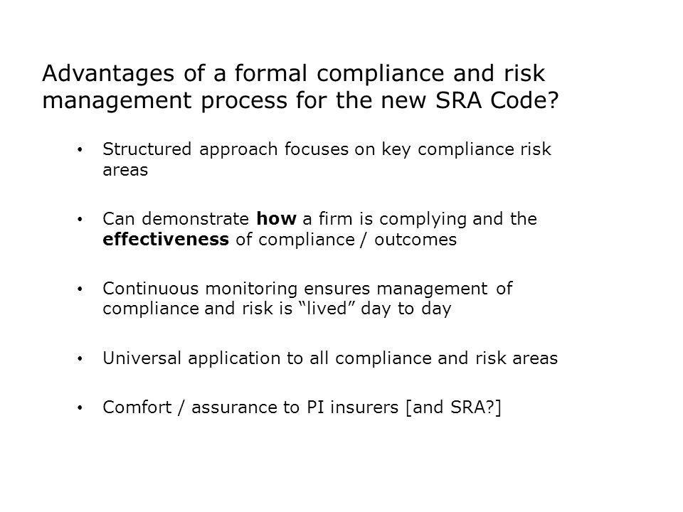 Advantages of a formal compliance and risk management process for the new SRA Code