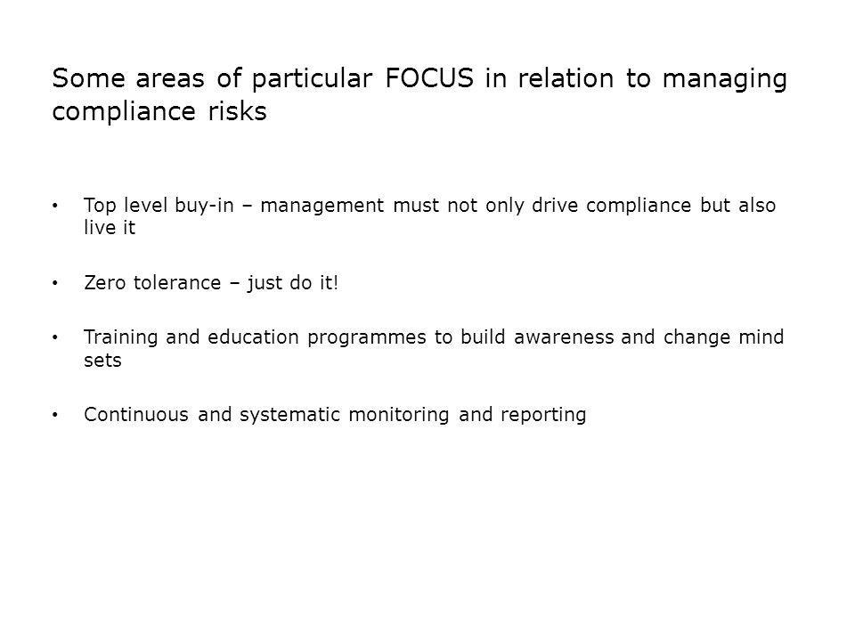 Some areas of particular FOCUS in relation to managing compliance risks