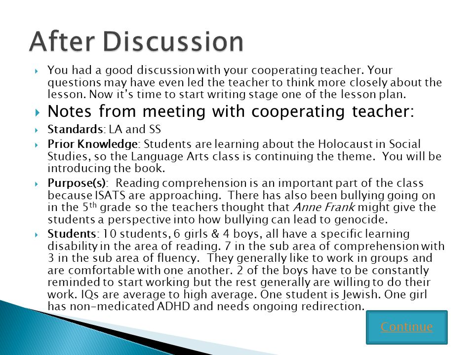After Discussion Notes from meeting with cooperating teacher: Continue