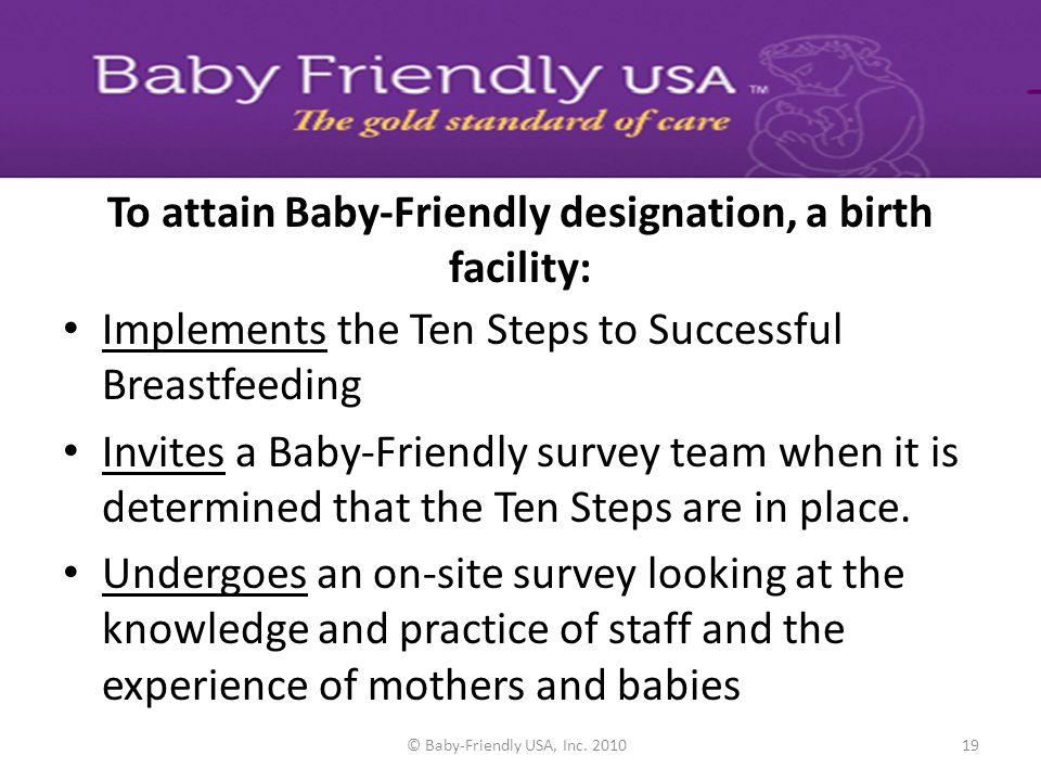 To attain Baby-Friendly designation, a birth facility: