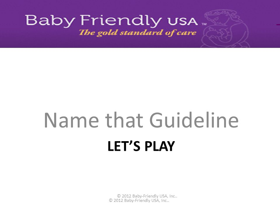 © 2012 Baby-Friendly USA, Inc..