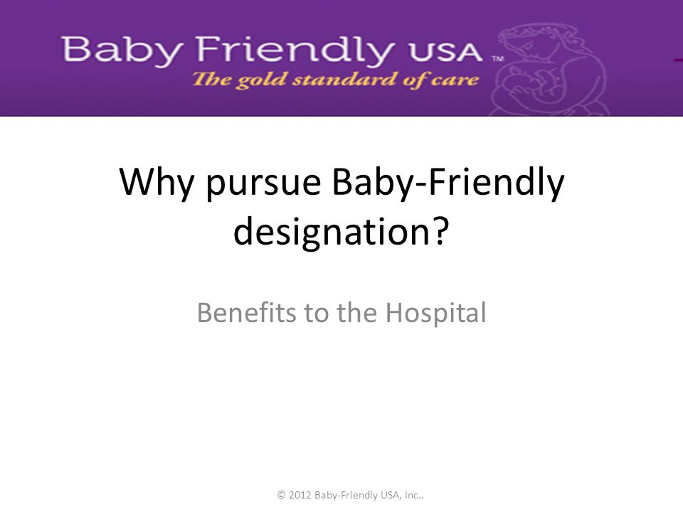 Why pursue Baby-Friendly designation