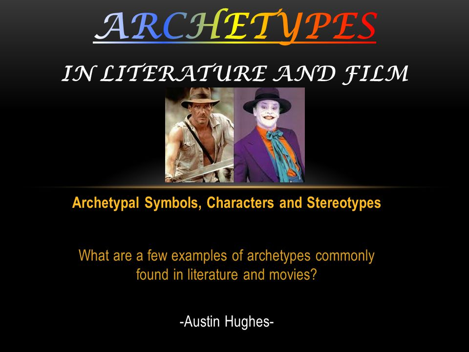 Archetypes In Literature And Film Ppt Video Online Download
