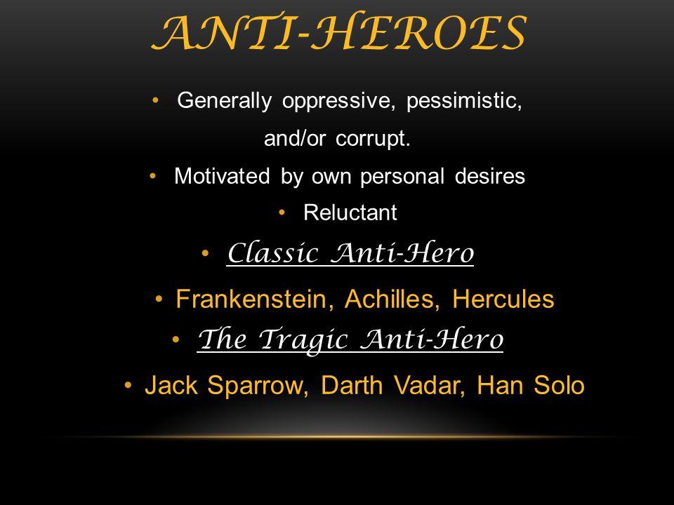 Anti-heroes Classic Anti-Hero Frankenstein, Achilles, Hercules