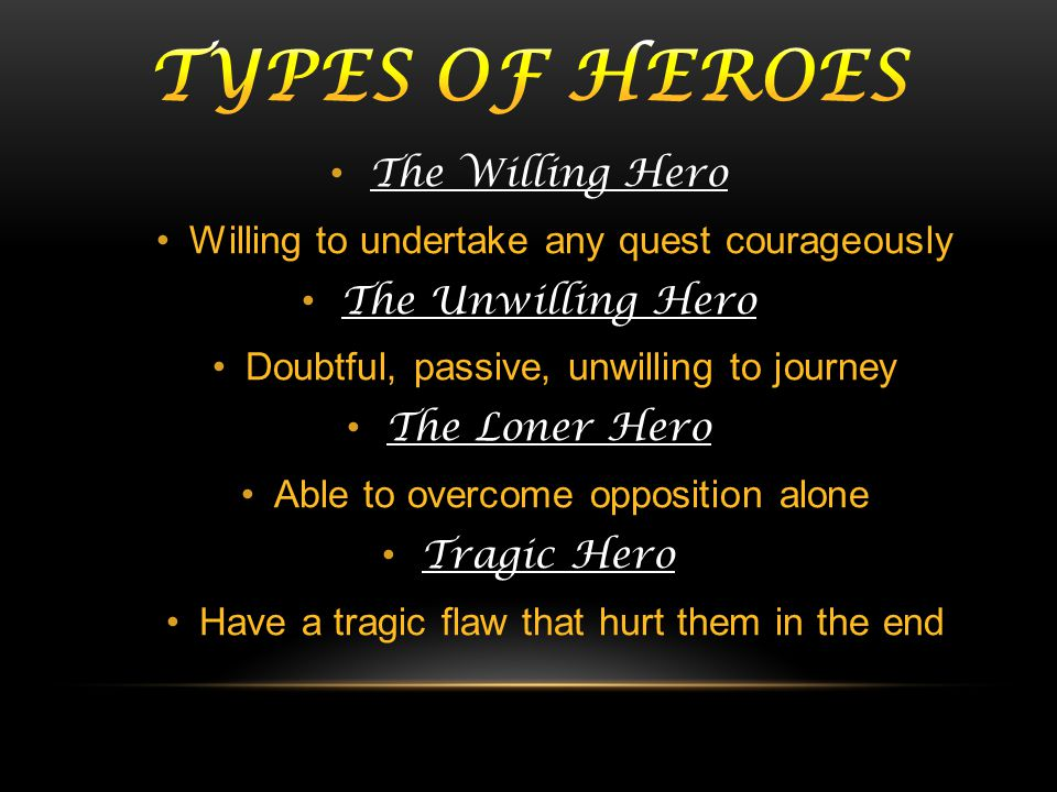 Types of heroes The Willing Hero