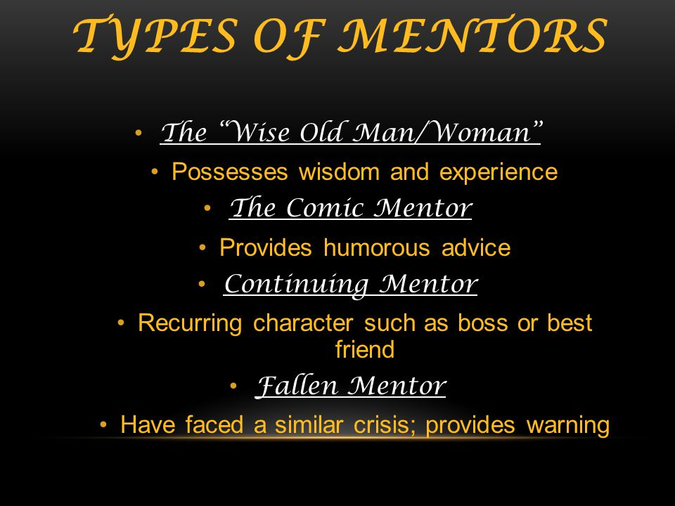 Types of Mentors The Wise Old Man/Woman