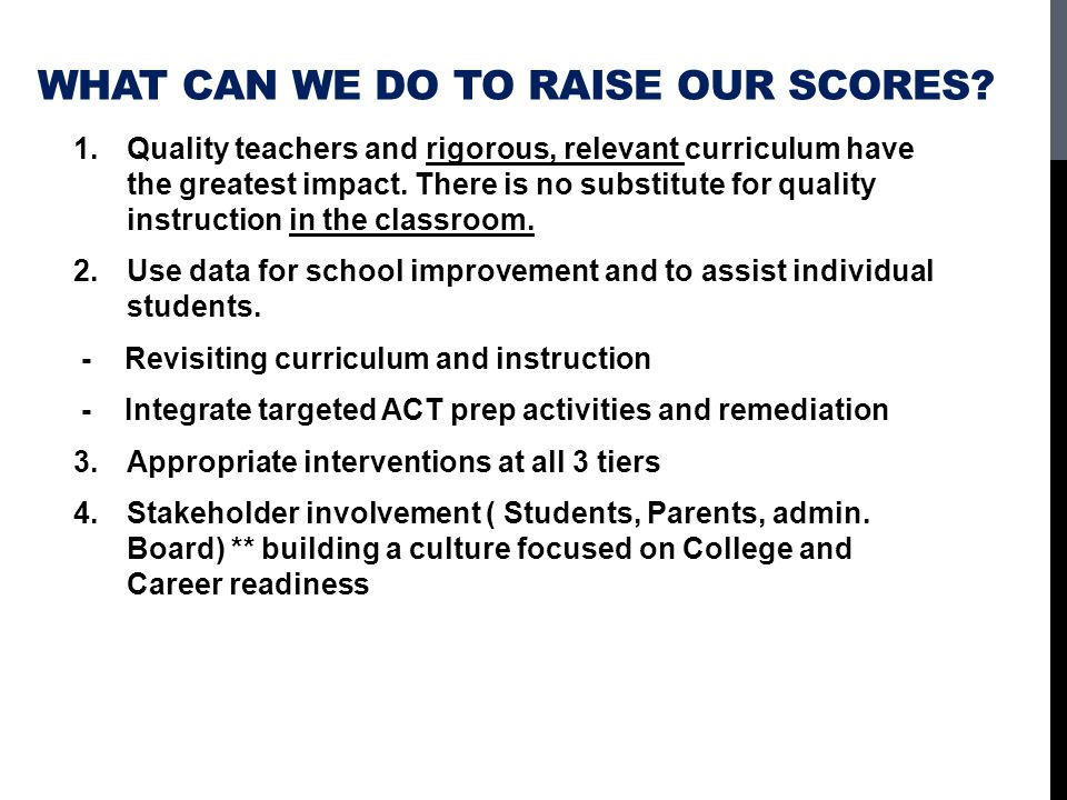 What can we do to raise our scores