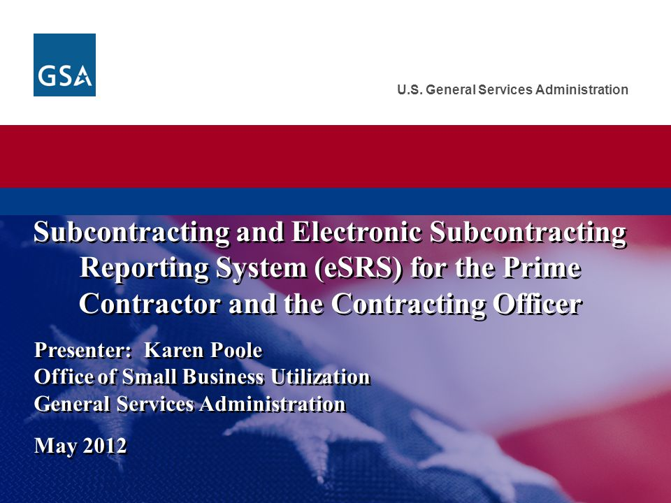 Subcontracting and Electronic Subcontracting Reporting System (eSRS) for the Prime Contractor and the Contracting Officer