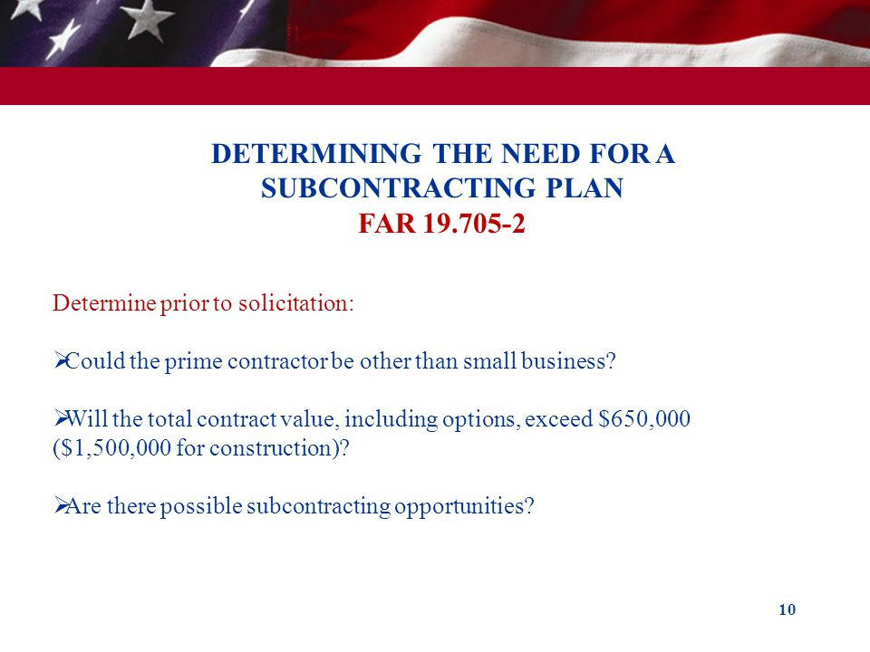 DETERMINING THE NEED FOR A SUBCONTRACTING PLAN FAR
