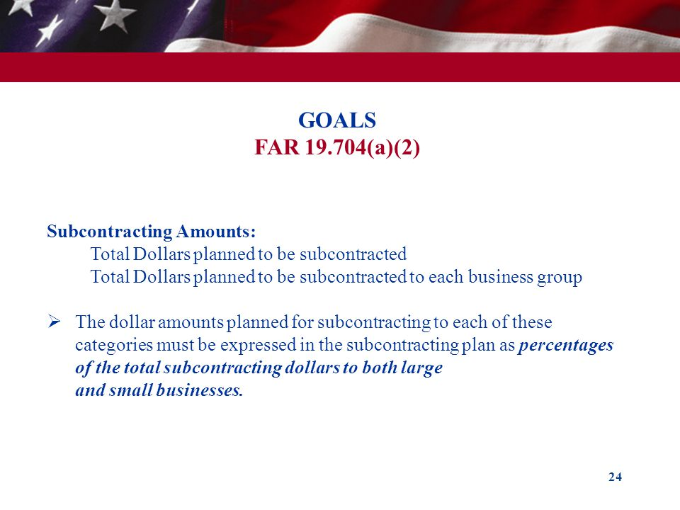 GOALS FAR 19.704(a)(2) Subcontracting Amounts: