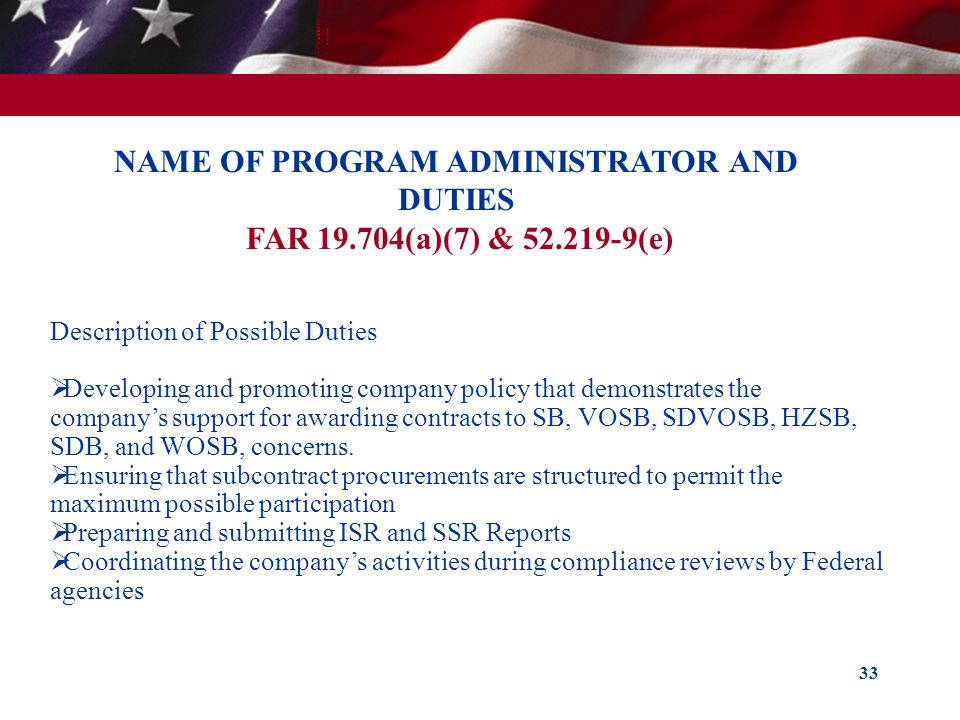 NAME OF PROGRAM ADMINISTRATOR AND DUTIES FAR 19. 704(a)(7) & 52