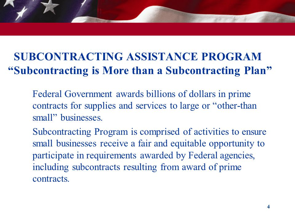 SUBCONTRACTING ASSISTANCE PROGRAM Subcontracting is More than a Subcontracting Plan
