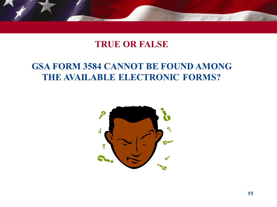 TRUE OR FALSE GSA FORM 3584 CANNOT BE FOUND AMONG THE AVAILABLE ELECTRONIC FORMS